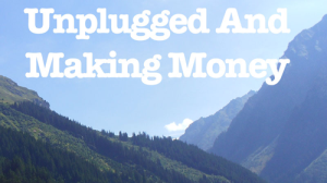 The Unplugged And Making Money Workshop